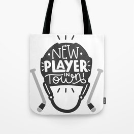 New player in town Tote Bag