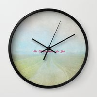 not all who wander are lost Wall Clocks featuring Not All Who Wander Are Lost II by secretgardenphotography [Nicola]