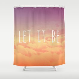 """""""Let it be"""" sunset Shower Curtain"""