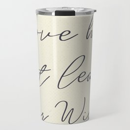 Love her, but leave her wild, handwritten Atticus poem illustration, girls book typography, women Travel Mug