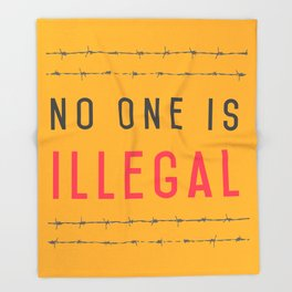 No one is illegal Throw Blanket