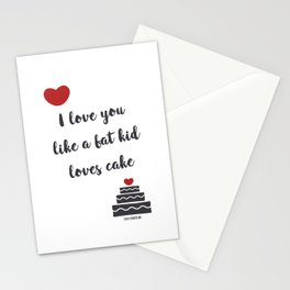 I love you like a fat kid loves cake Stationery Cards