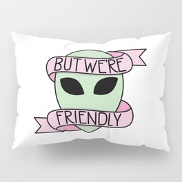 We Are Friendly Pillow Sham