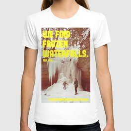 We find frozen waterfalls. For fun. T-shirt