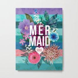 Mermaid Soul <3 Metal Print