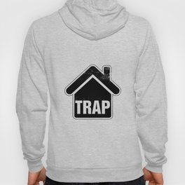 Trap house Hoody
