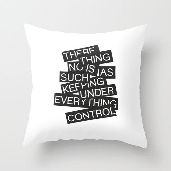 Under Control Throw Pillow