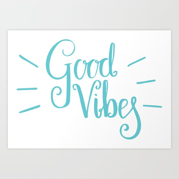 Inspiring Quotes Good Vibes Art Print By Lovelifelettering Society6