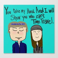 I will show you who can't time travel Canvas Print