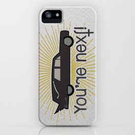 You're next! iPhone Case