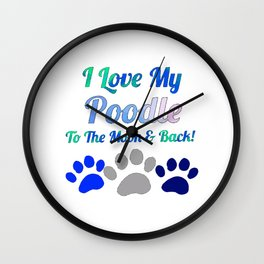 I llove my poodle to the moon and Wall Clock