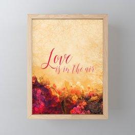 LOVE IS THE AIR Portrait Framed Mini Art Print