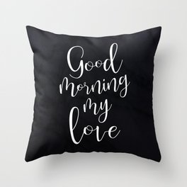 Good Morning My Love #Love #valentines Throw Pillow