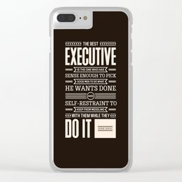 Lab No. 4 The Best Executive Theodore Roosevelt Inspirational Quote Clear iPhone Case