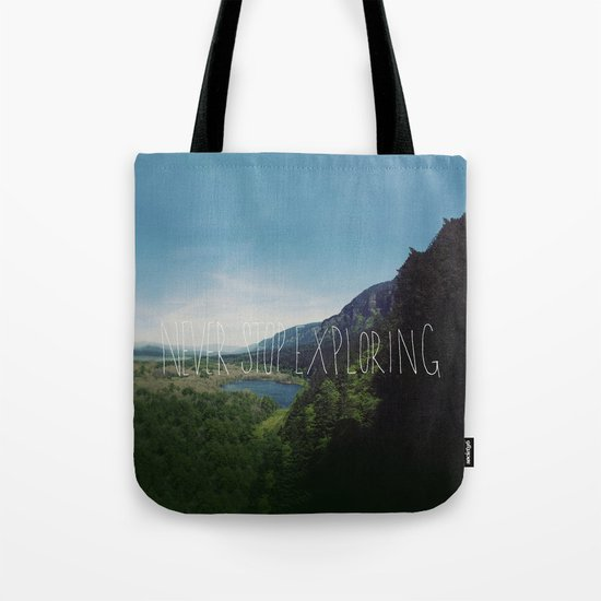 Never Stop Exploring Tote Bag