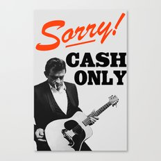 Sorry! Cash Only Canvas Print