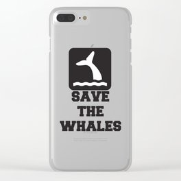SAVE THE WHALES Quote Clear iPhone Case