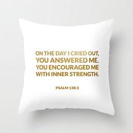 Psalm 138:3 Throw Pillow