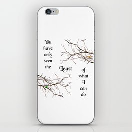 The Least of What I Can Do iPhone Skin