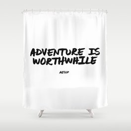 Adventure is Worthwhile Aesop Quote Hand Letter Type Word Black & White Shower Curtain
