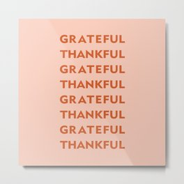 Grateful Thankful pink Metal Print