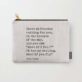 What if you fly? Erin Hanson Quote Carry-All Pouch