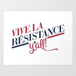 Vive La Résistance, y'all! Art Print