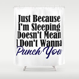 Sleeping But I'll Punch Funny Annoyed Punching Shower Curtain