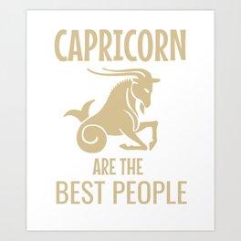 Capricorn the best people Art Print