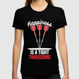 Happiness is a Tight Threesome | Darts T-shirt