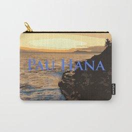 Pau Hana (All done) Carry-All Pouch