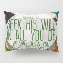Seek His Will Pillow Sham