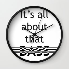 It's all about that bass Wall Clock