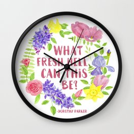 What fresh hell can this be? Dorothy Parker Wall Clock