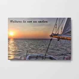 Failure Is Not An Option Metal Print