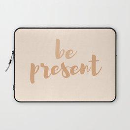Be present Laptop Sleeve