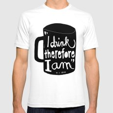 I drink, therefore I am SMALL White Mens Fitted Tee