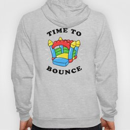 Time To Bounce Hoody