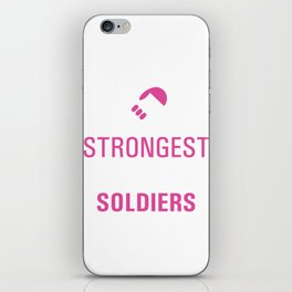 Strongest Women are Soldiers Uplifting T-shirt iPhone Skin