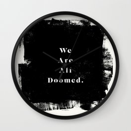 We Are All Doomed Wall Clock