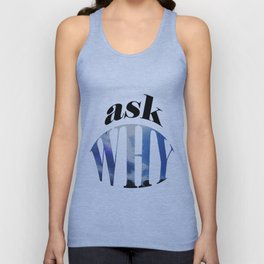 Ask Why Unisex Tank Top