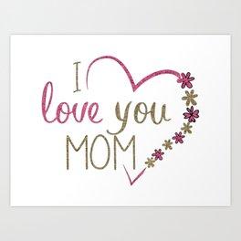 Love Mom Mothers Day Heart Art Print