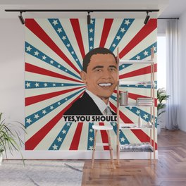 Obama, yes you should! Wall Mural