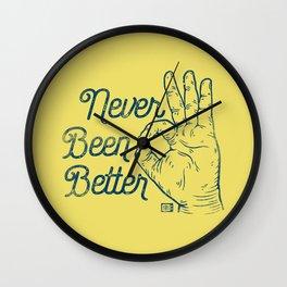 Never Been Better Wall Clock