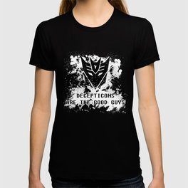 Decepticons Are The Good Guys T-shirt