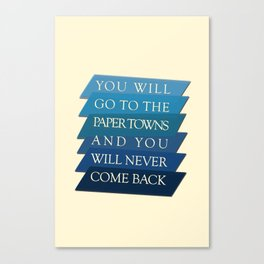 you will go to the paper towns Canvas Print