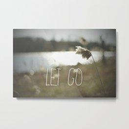 Let Go Metal Print