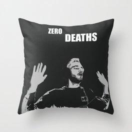 Zero deaths Throw Pillow