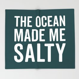 Ocean Made Me Salty Funny Quote Throw Blanket