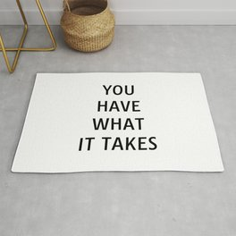 You have what it takes - motivational quotes for work Rug